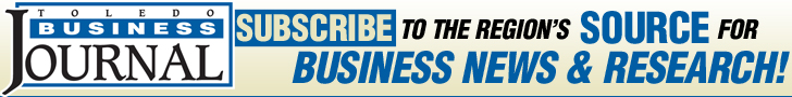 Toledo Business Journal: Subscribe to the region's source for business news and research
